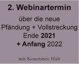 2. Webinar über die neue Pfändung und Vollstreckung 2021 / 2022